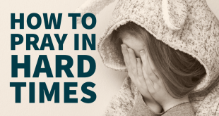 How to pray in hard times