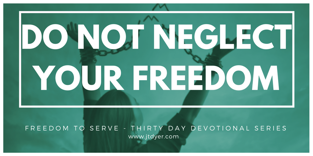 Do Not Neglect your Freedom
