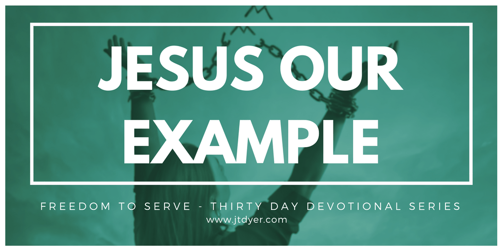 Jesus our example – He came to serve