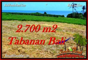 JUAL TANAH di TABANAN BALI 2,700 m2  View Laut, Gunung dan Sawah