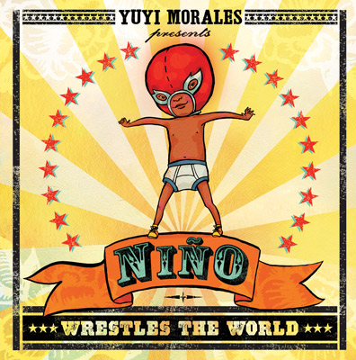'Niño Wrestles the World' by Yuyi Morales