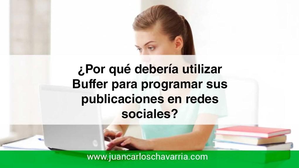 ¿Por qué debería utilizar Buffer para programar sus publicaciones en redes sociales?