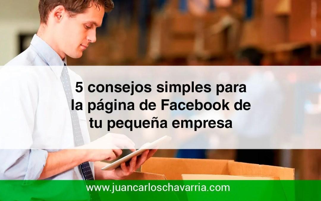 5 consejos simples para la página de Facebook de tu pequeña empresa