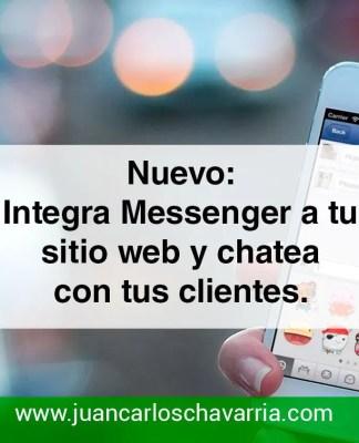 Nuevo: Integra Messenger a tu sitio web y chatea con tus clientes.