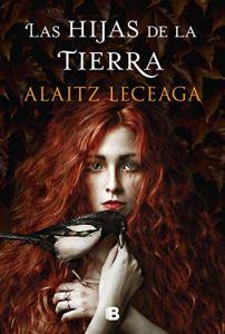Las hijas de la tierra, de Alaitz Leceaga