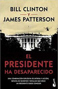 El presidente ha desaparecido. Bill Clinton y James Patterson