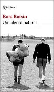 Un talento natural, de Ross Raisin