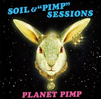 Soil & Pimp Session - Planet Pimp - Jubox