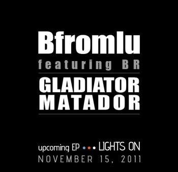 bfromlu gladiator matador feat BR
