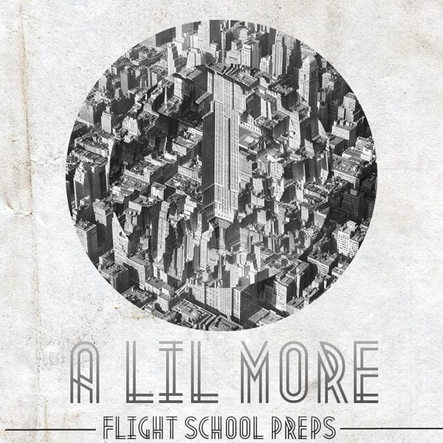 Flight School Preps - A Lil More