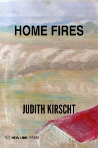 HOME FIRES, Judith Kirscht's third published novel
