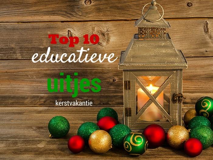 Top 10 educatieve uitjes kerstvakantie