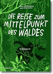 """Cover: Finn-Ole Heinrich & Rán Flygenring """"Die Reise zum Mittelpunkt des Waldes"""""""