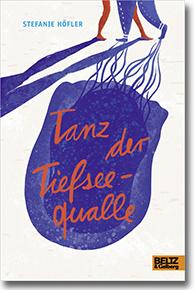 """Buchbesprechung: Stefanie Höfler """"Tanz der Tiefseequalle ..."""