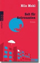 """Cover: Nils Mohl """"Zeit für Astronauten"""""""