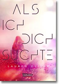 """Cover: Lauren Oliver """"Als ich dich suchte"""""""
