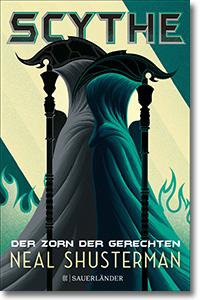 "Cover: Neal Shusterman ""Scythe– Der Zorn der Gerechten"""
