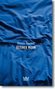 """Cover: Dianne Touchell """"Kleiner Wahn"""""""