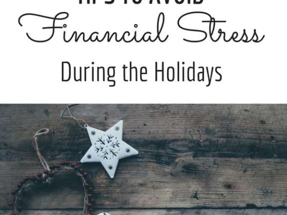 7 Tips To Avoid Financial Stress At The Holidays By Being