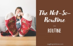 The Not-So-Routine Routine