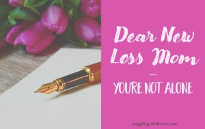 Dear New Loss Mom, You're Not Alone