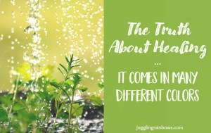 The Truth About Healing: It Comes in Many Different Colors