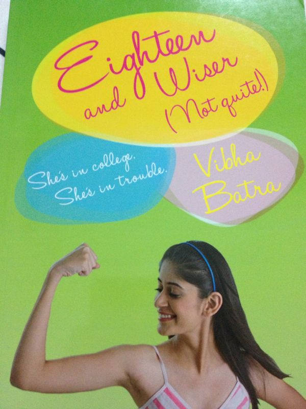 Eighteen and Wiser (not quite) is the third part of the trilogy by Vibha Batra