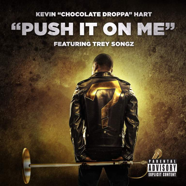 Chocolate Droppa (Kevin Hart) Feat. Trey Songz – Push It on Me