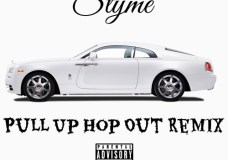 Styme – Pull Up Hop Out (Remix)