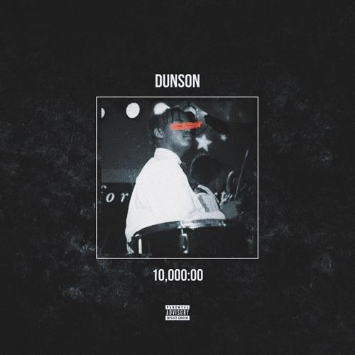 Dunson – 10,000 Hours