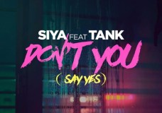 Siya Feat. Tank – Don't U (Say Yes)