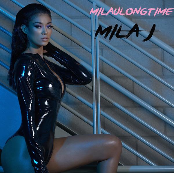 Mila J – MILAULONGTIME (Stream)