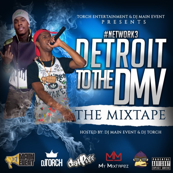DJ Torch & DJ Main Event – The Network 3: Detroit To The DMV (STREAM)