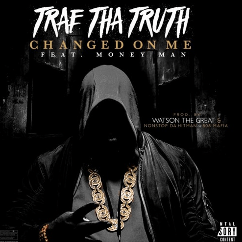 Trae Tha Truth Feat. Money Man – Changed On Me