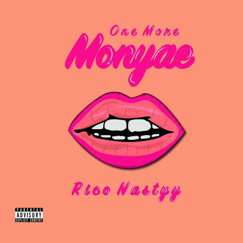 Monyae Feat. Rico Nasty – One More