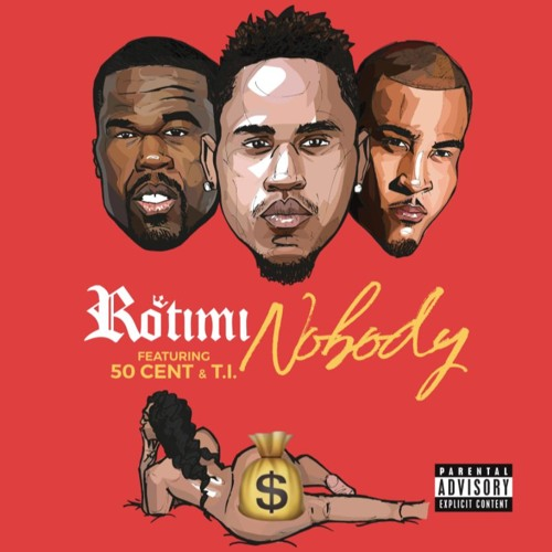 Rotimi Feat. 50 Cent & T.I. – Nobody