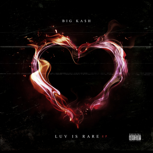 Big Ka$h – Luv Is Rare EP (Stream)