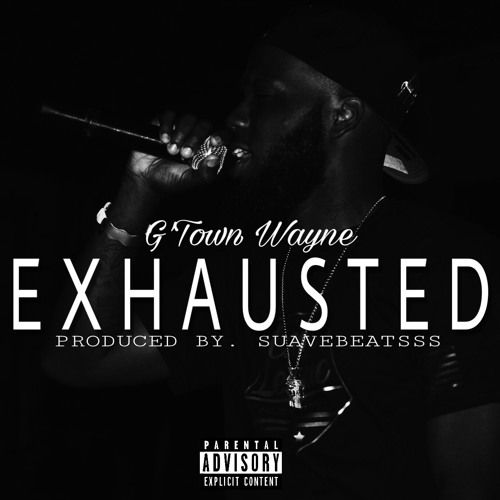 G'Town Wayne – Exhausted