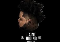Lil Zay – I Ain't Hiding
