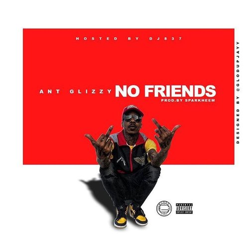 Ant Glizzy – No Friends