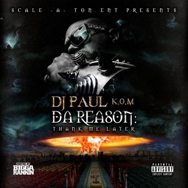 DJ Paul – Da Reason: Thank Me Later (Stream)