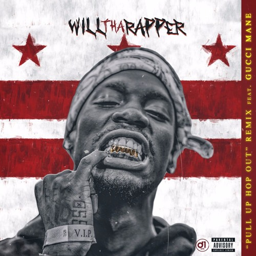 WillThaRapper Feat. Gucci Mane – Pull Up Hop Out (Remix)