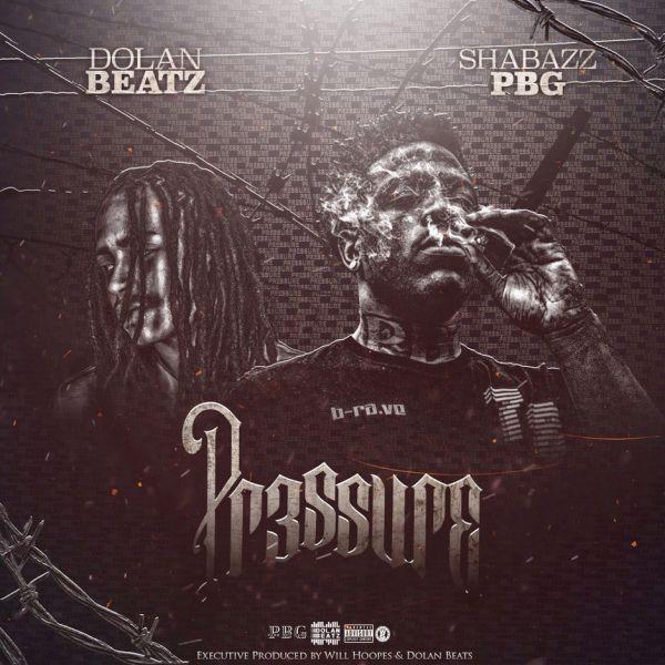 Dolan Beatz & Shabazz PBG – Pr3ssure (Stream)
