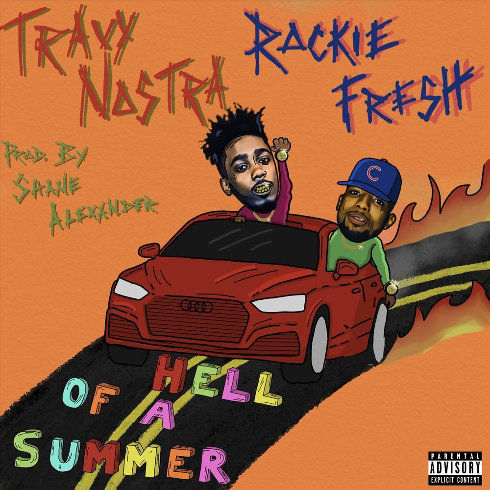 Travy Nostra Feat. Rockie Fresh – Hell Of A Summer