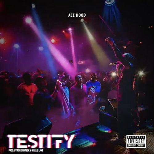 Ace Hood – Testify