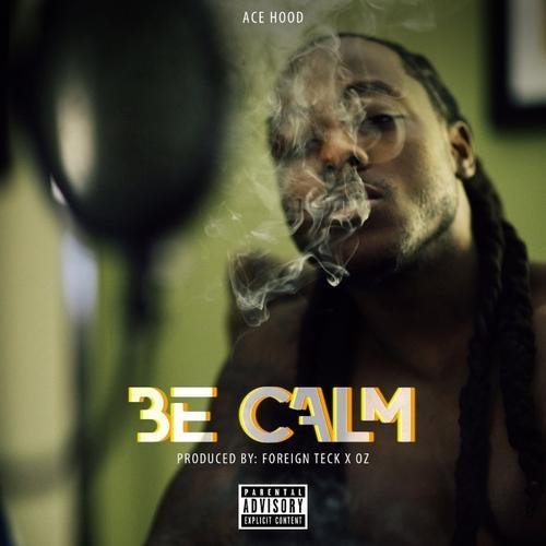 Ace Hood – Be Calm
