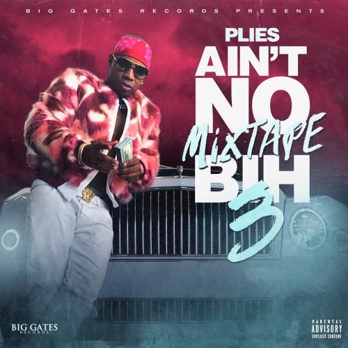 Plies – Ain't No Mixtape Bih 3 (Stream)