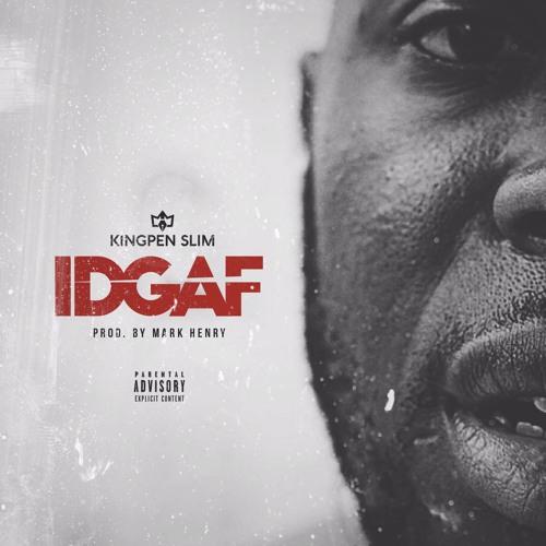 Kingpen Slim – IDGAF