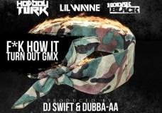 Hot Boy Turk Feat. Lil Wayne & Kodak Black – F*** How It Turn Out (Remix)