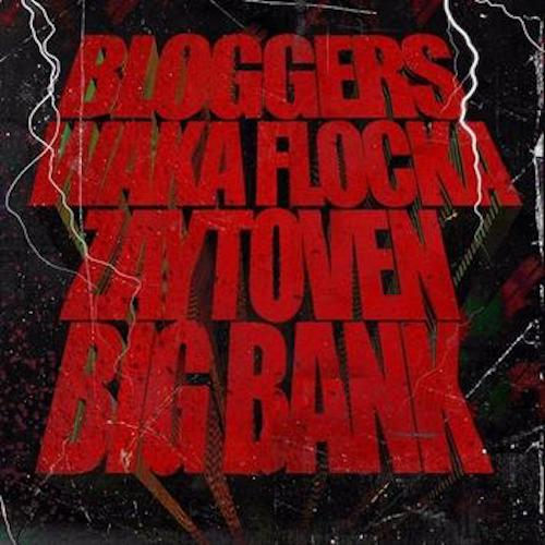 "Waka Flocka Flame Feat. Big Bank & Zaytoven – ""Bloggers"""